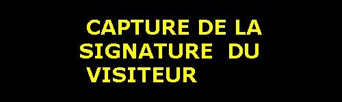 BANNIERE  CAPTURE  DE  LA  SIGNATURE  DU  VISITEUR